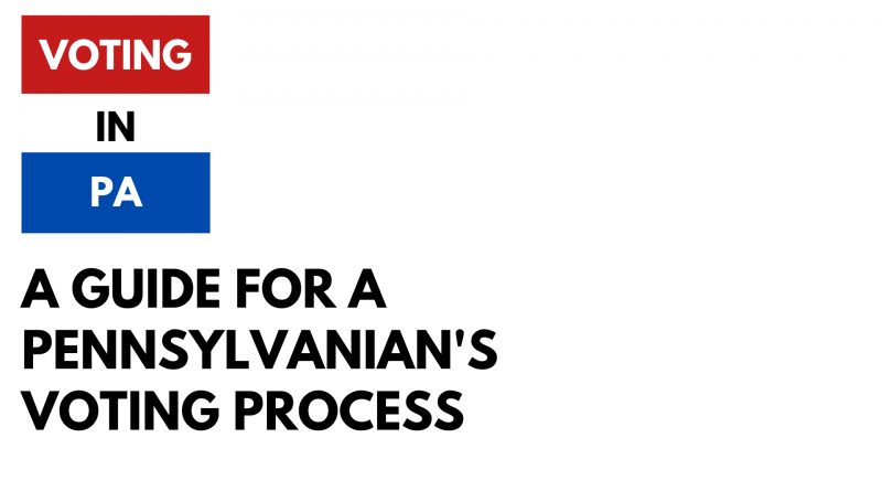 Voting in PA: A guide for a Pennsylvanian's voting process